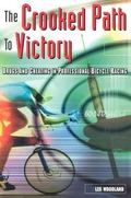 Crooked Path to Victory Drugs and Cheating in Professional Bicycle Racing