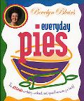 Bevelyn Blair's Everyday Pies The Ultimate Workday, Weekend, and Special Occasion Pie Book!