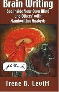 Brain Writing See Inside Your Own Mind And Other's With Handwriting Analysis