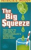 The Big Squeeze: Ten Ways to Cut Your Spend 10% Right Now!