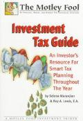 The Motley Fool Investment Tax Guide: An Investor's Resource for Smart Tax Planning Througho...