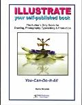 Illustrate your self-published Book : The author's only guide for drawing, photography, type...