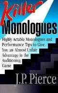 Killer Monologues Highly Actable Monologues & Performance Tips to Give You an Almost Unfair ...