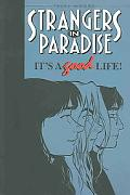 Strangers in Paradise It's a Good Life