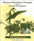 Marjory Stoneman Douglas and the Florida Everglades (Southern Pioneer Series)