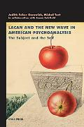 Lacan and the New Wave in American Psychoanalysis The Subject and the Self
