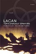 Lacan Topologically Speaking