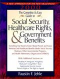 Complete and Easy Guide to Social Security, Healthcare Rights, and Government Benefits