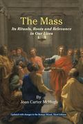 Mass: An Explanation, History and Reflection for the Eucharistic Liturgy
