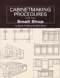 Cabinetmaking Procedures for the Small Shop Commerical Techniques That Really Work
