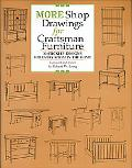 More Shop Drawings for Craftsman Furniture 30 Stickley Designs for Every Room in the Home