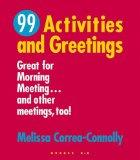 99 Activities and Greetings: Great for Morning Meeting...and Other Meetings Too!