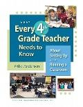 What Every 4th Grade Teacher Needs to Know : About Setting up and Running a Classroom
