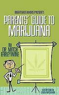 The Parents' Guide to Marijuana