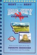 Best of the Best from Big Sky Cookbook Selected Recipes from Montana and Wyoming's Favorite ...