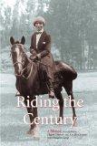 Riding the Century: A Memoir