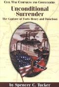Unconditional Surrender The Capture of Forts Henry and Donelson