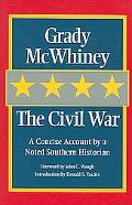 Civil War A Concise Account by a Noted Southern Historian