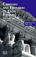 Cardozo and Frontiers of Legal Thinking With Selected Opinions