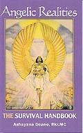 Angelic Realities The Survival Handbook