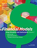 Financial Models Using Simulation and Optimization Volume 1 A Step-by-Step Guide with Excel ...