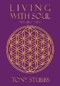 Living With Soul An Old Soul's Guide to Life, the Universe and Everything