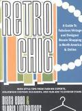 Retro Chic A Guide to Fabulous Vintage and Designer Retail Shopping in North America and Online