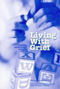 Living With Grief Children, Adolescents, and Loss