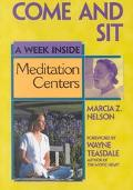 Come and Sit A Week Inside Meditation Centers