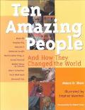 Ten Amazing People And How They Changed the World