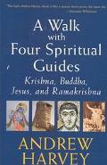 Walk With Four Spiritual Guides Krishna, Buddha, Jesus, and Ramakrishna