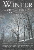 Winter A Spiritual Biography of the Season