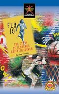 Flo Jo: The story of Florence Griffith Joyner (Start-to-finish books)
