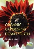 Organic Gardening down South: Deep South Gardening the Organic Way