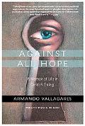 Against All Hope A Memoir of Life in Castro's Gulag