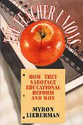 Teacher Unions How They Sabotage Educational Reform and Why