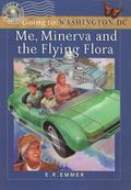 Me, Minerva and Flying Flora Going to Washington, Dc