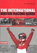 International Motor Racing Guide A Complete Reference from Formula One to Nascar