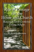 Rite of Passage in the Home and Church : Raising Christ-Centered Young Adults