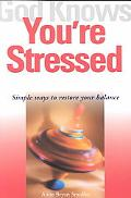 God Knows You're Stressed Simple Ways to Restore Your Balance