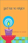 God Has No Religion Blending Traditions For Prayer