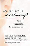Are You Really Listening? Keys to Successful Communication