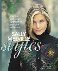 Sally Melville Styles Unique and Elegant Approach to Your Yarn Collection