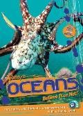 Oceans : Believe It or Not!