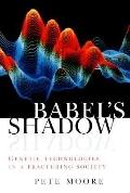 Babel's Shadow : Genetic Technologies in a Fracturing Society