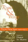 Roots & Wings Poetry From Spain 1900-1975