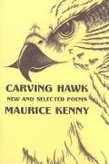 Carving Hawk New & Selected Poems 1953-2000