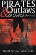 Pirates and Outlaws of Canada, 1610-1932