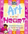 Art for the Heart Creative Art Expression for You and Your Friends