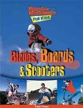 Blades, Boards & Scooters